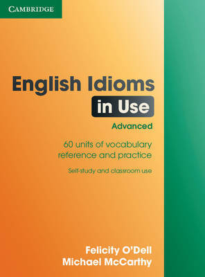 English Idioms in Use Advanced with Answers by Felicity O'Dell image