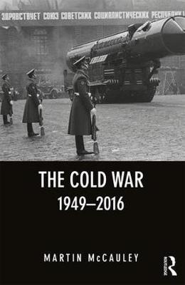 The Cold War 1949-2016 by Martin McCauley image