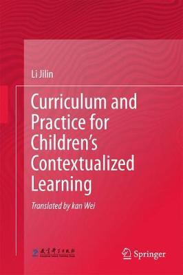 Curriculum and Practice for Children's Contextualized Learning by Li Jilin image