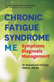 Chronic Fatigue Syndrome by Rosamund Vallings