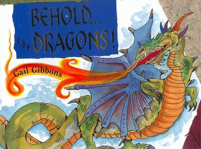 Behold...the Dragons! by Gail Gibbons