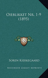 Oieblikket NR. 1-9 (1895) by Soren Kierkegaard