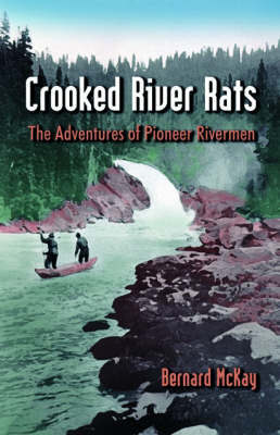 Crooked River Rats by Bernard McKay