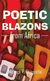 Poetic Blazons from Africa by Misheck P Chingozha