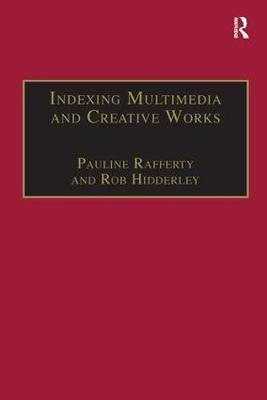 Indexing Multimedia and Creative Works by Pauline Rafferty