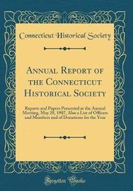 Annual Report of the Connecticut Historical Society by Connecticut Historical Society image