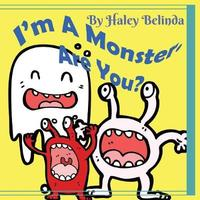 I'm a Monster Are You? by Haley Belinda image