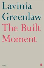 The Built Moment by Lavinia Greenlaw image
