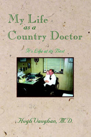 My Life as a Country Doctor by M.D., Hugh Vaughan image