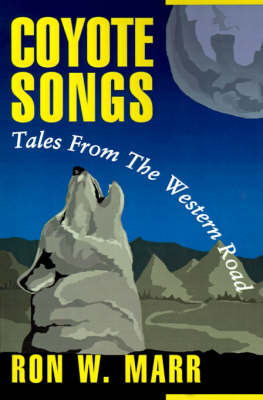 Coyote Songs: Tales from the Western Road by Ron Marr image
