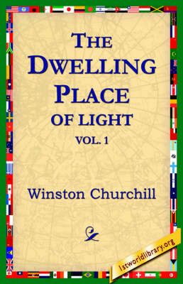 The Dwelling-Place of Light, Vol 1 by Winston, Churchill image