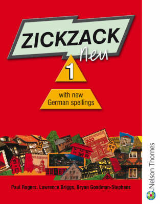 Zickzack Neu: Stage 1: Student Book with New German Spellings by Paul Rogers