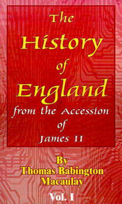 History of England: From the Accession of James II by Thomas Babington Macaulay