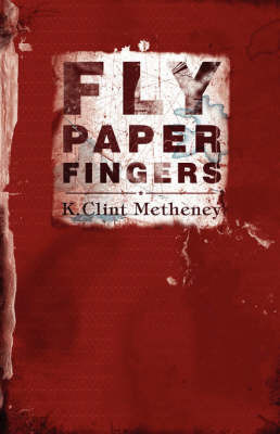 Flypaper Fingers by K, Clint Metheney