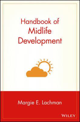Handbook of Midlife Development by Margie E. Lachman
