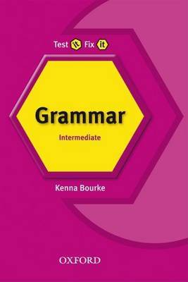 Test it, Fix it - Grammar: Intermediate level by Kenna Bourke