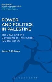 Power and Politics in Palestine by James S. McLaren