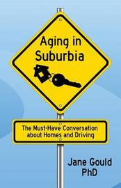 Aging in Suburbia by Jane Gould Phd