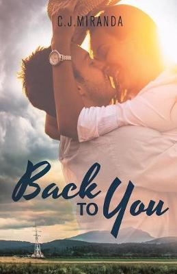 Back to You by C J Miranda