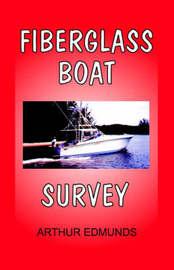 Fiberglass Boat Survey by Arthur Edmunds