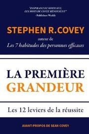 La Premiere Grandeur by Stephen R Covey