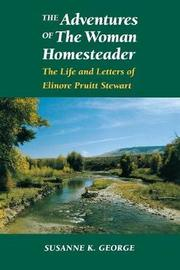The Adventures of The Woman Homesteader by Susanne George-Bloomfield