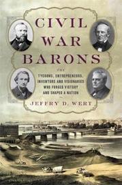 Civil War Barons by Jeffry D Wert