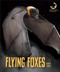 Flying Foxes by Quinn M Arnold