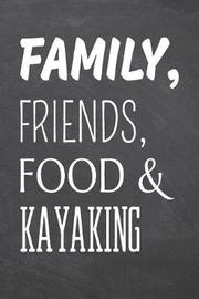 Family, Friends, Food & Kayaking by Kayaking Notebooks image