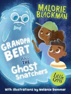 Grandpa Bert and the Ghost Snatchers by Malorie Blackman