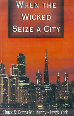 When the Wicked Seize a City by Chuck McIlhenny image