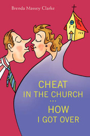 Cheat in the Church ... How I Got Over by Brenda Massey Clarke image
