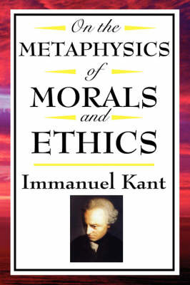 On the Metaphysics of Morals and Ethics by Immanuel Kant image