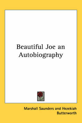 Beautiful Joe an Autobiography by Marshall Saunders