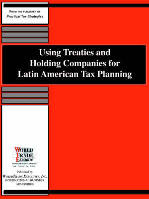 Using Treaties and Holding Companies for Latin American Tax Planning