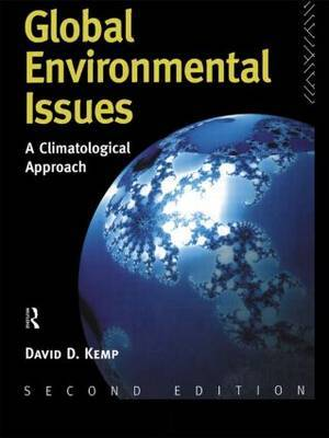Global Environmental Issues by David D Kemp