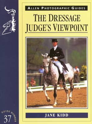 The Dressage Judge's Viewpoint by Jane Kidd