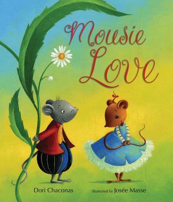 Mousie Love by Dori Chaconas