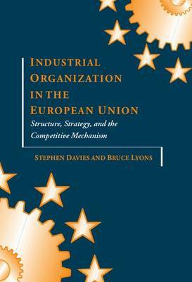 Industrial Organization in the European Union by Stephen Davies image