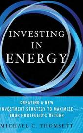 Investing in Energy by Michael C Thomsett