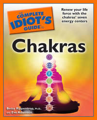 Complete Idiot's Guide to Chakras by Betsy Rippentrop