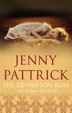 The Denniston Rose by Jenny Pattrick