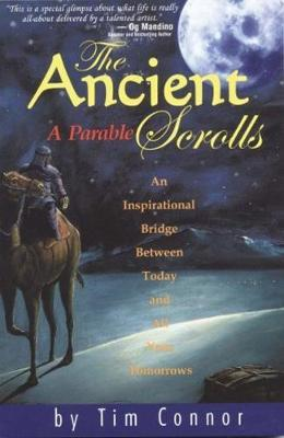 The Ancient Scrolls, a Parable by Tim Connor