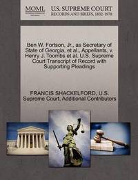 Ben W. Fortson, JR., as Secretary of State of Georgia, et al., Appellants, V. Henry J. Toombs et al. U.S. Supreme Court Transcript of Record with Supporting Pleadings by Francis Shackelford