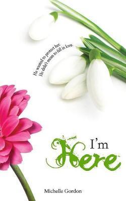 I'm Here by Michelle Gordon