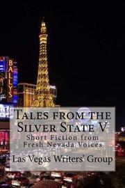Tales from the Silver State V by Las Vegas Writers Group