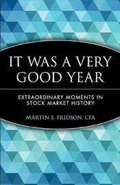It Was a Very Good Year by Martin S Fridson