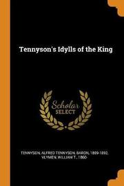 Tennyson's Idylls of the King by Alfred Tennyson