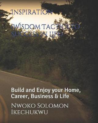 Inspiration (Wisdom Tactics to Success in Life) by Nwoko Solomon Ikechukwu
