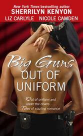 Big Guns Out Of Uniform by Sherrilyn Kenyon image